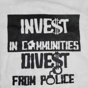Invest in Communities, Divest from Police